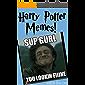 Harry Potter Memes!: Omnibus Edition!