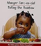 Manger l'arc-en-ciel / Eating the Rainbow