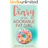 Diary of an Adorable Fat Girl:The funniest book of the year.
