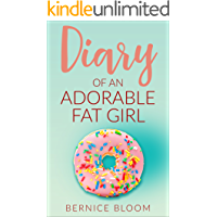 Diary of an Adorable Fat Girl: Book One