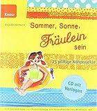 Sommer, Sonne, Fräulein sein: 25 pfiffige Nähprojekte