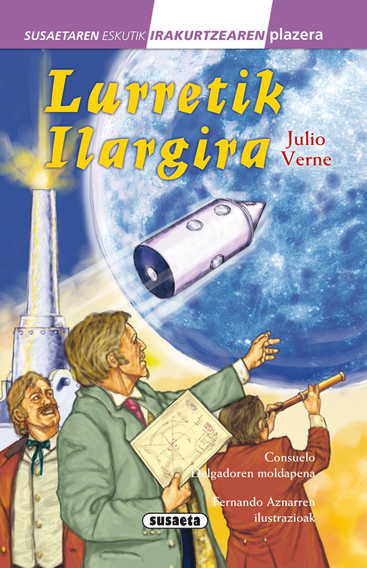 Lurretik ilargira (Susaetaren eskutik irakurri - 4.Maila) (Euskera) Tapa dura – 28 ene 2015 Julio Verne Fernando Aznar 8467739622