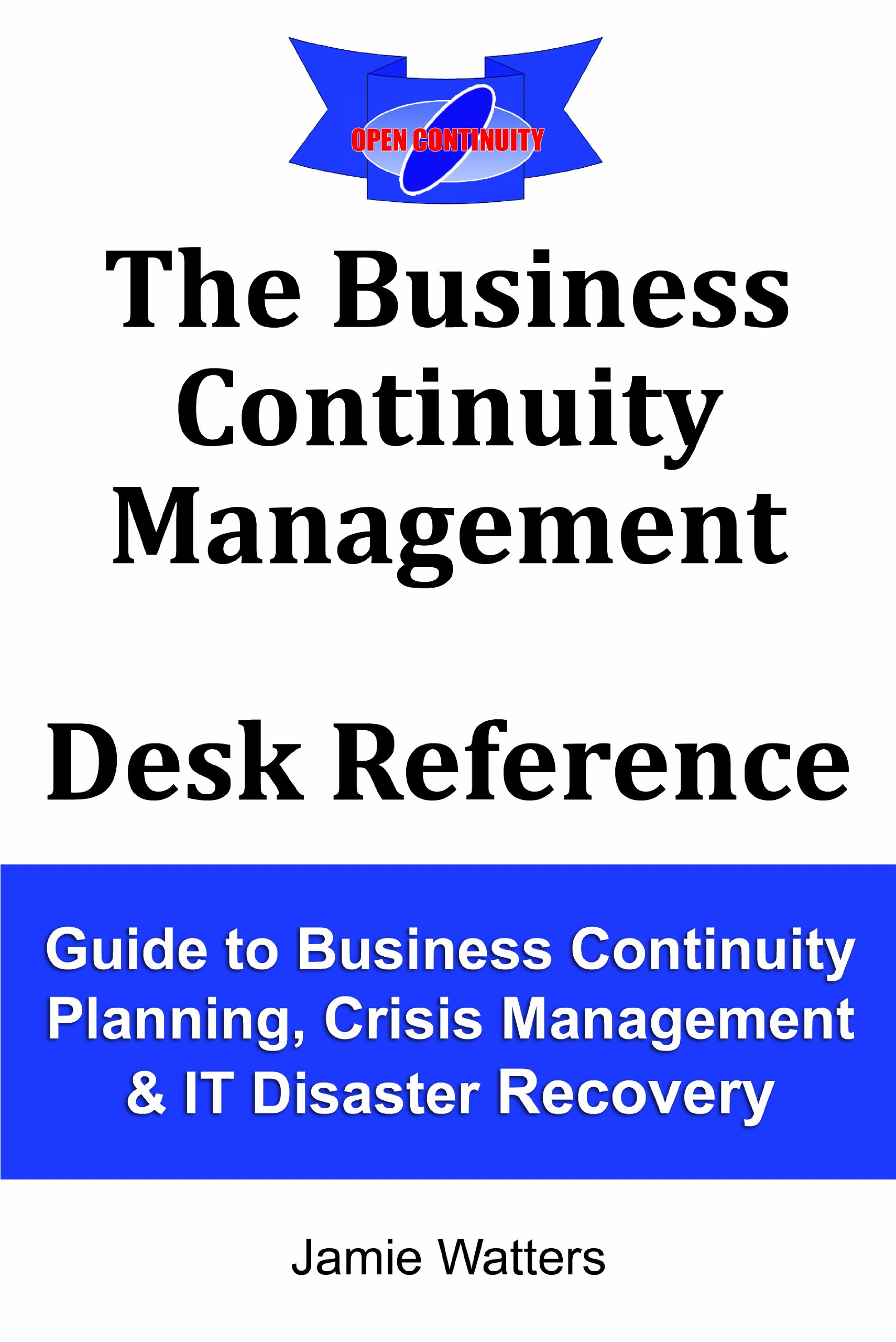 Amazon The Business Continuity Management Desk Reference Guide