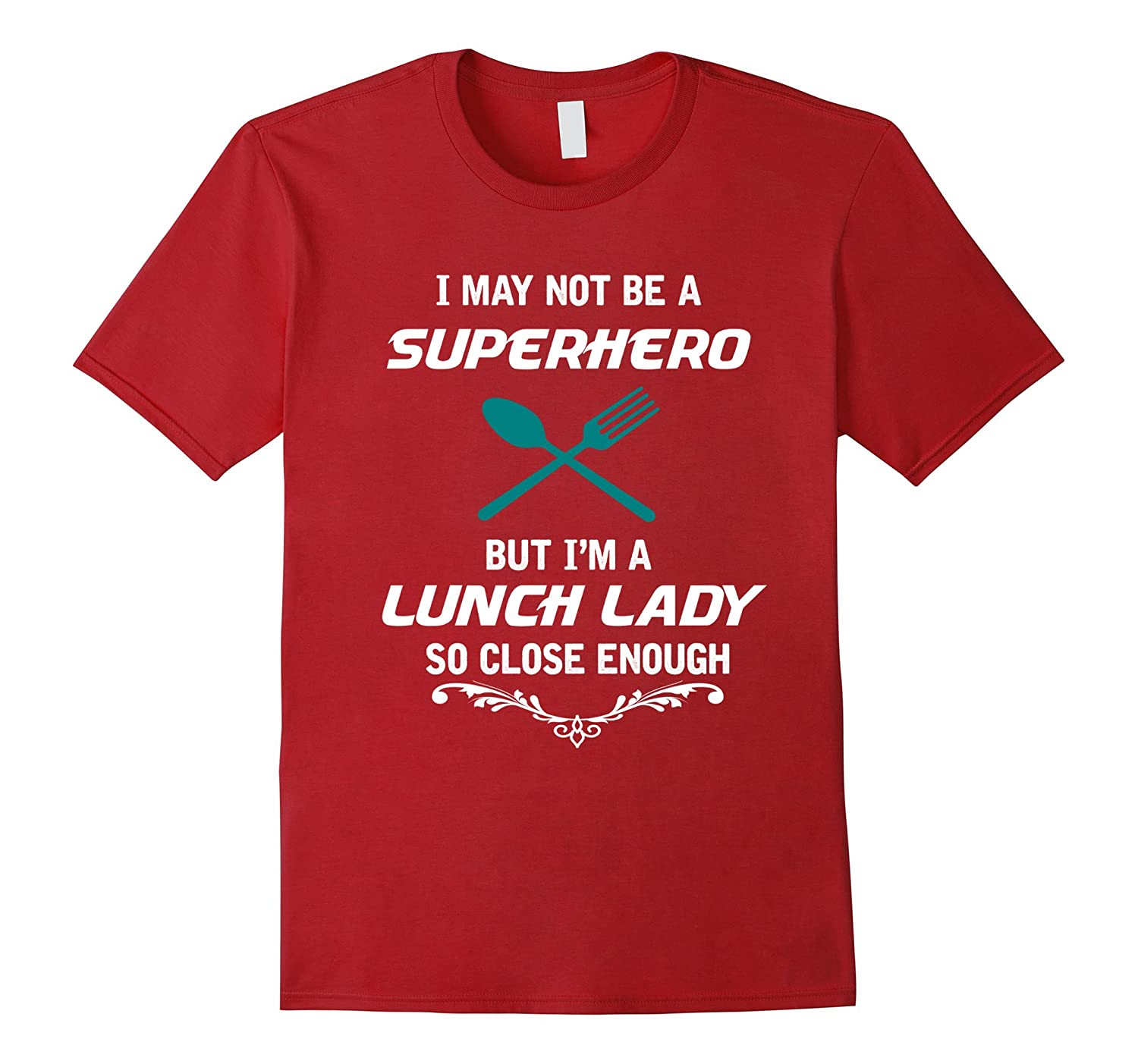 Not Superhero But Lunch Lady Funny Gift T-Shirt-ANZ
