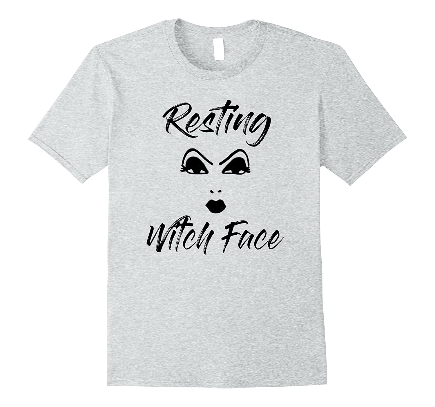 2e71c90f86b Resting Witch Face Funny Halloween T-Shirt-BN – Banazatee