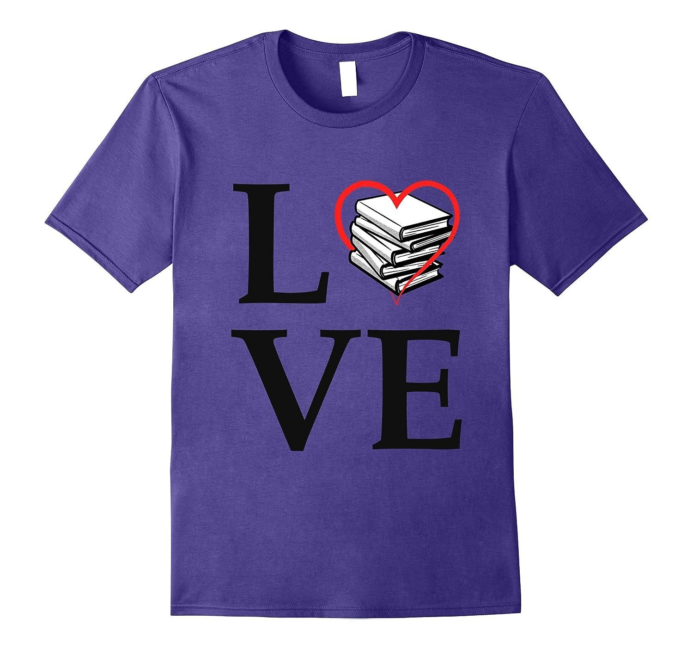 I Love Books - Book Reading English Teacher School T-Shirt-FL