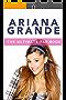 Ariana Grande: The Ultimate Fan Book 2015: Ariana Grande Biography, Facts & Quiz (Ariana Grande Books) (English Edition)