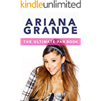 Ariana Grande: The Ultimate Fan Book 2015: Ariana Grande Biography, Facts & Quiz (Ariana Grande Books 1)