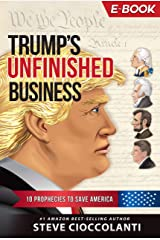 Trump's Unfinished Business: 10 Prophecies to Save America Kindle Edition