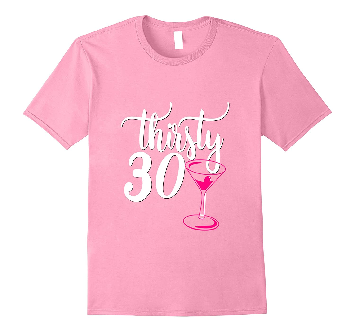 30th Birthday Shirt Gift Thirsty 30 Drunk Thirty Pink Party-PL