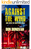 AGAINST THE WIND (Book Two of The Miami Crime Trilogy)