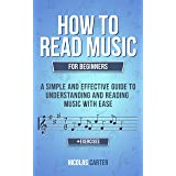 How To Read Music: For Beginners - A Simple and Effective Guide to Understanding and Reading Music with Ease (Essential Learn