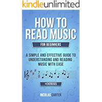 How To Read Music: For Beginners - A Simple and Effective Guide to Understanding and Reading Music with Ease (Essential…