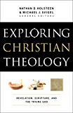 Exploring Christian Theology : Volume 1: Revelation, Scripture, and the Triune God