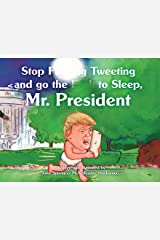 Stop F**king Tweeting and Go the F**k to Sleep, Mr. President Paperback