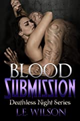 Blood Submission (Deathless Night Series Book 5) Kindle Edition