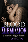 Blood Submission (Deathless Night Series Book 5)
