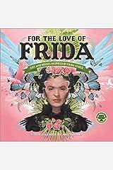 For the Love of Frida 2020 Wall Calendar: Art and Words Inspired by Frida Kahlo Calendar