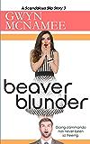 Beaver Blunder: (A Scandalous Slip Story #3) (The Slip Series)