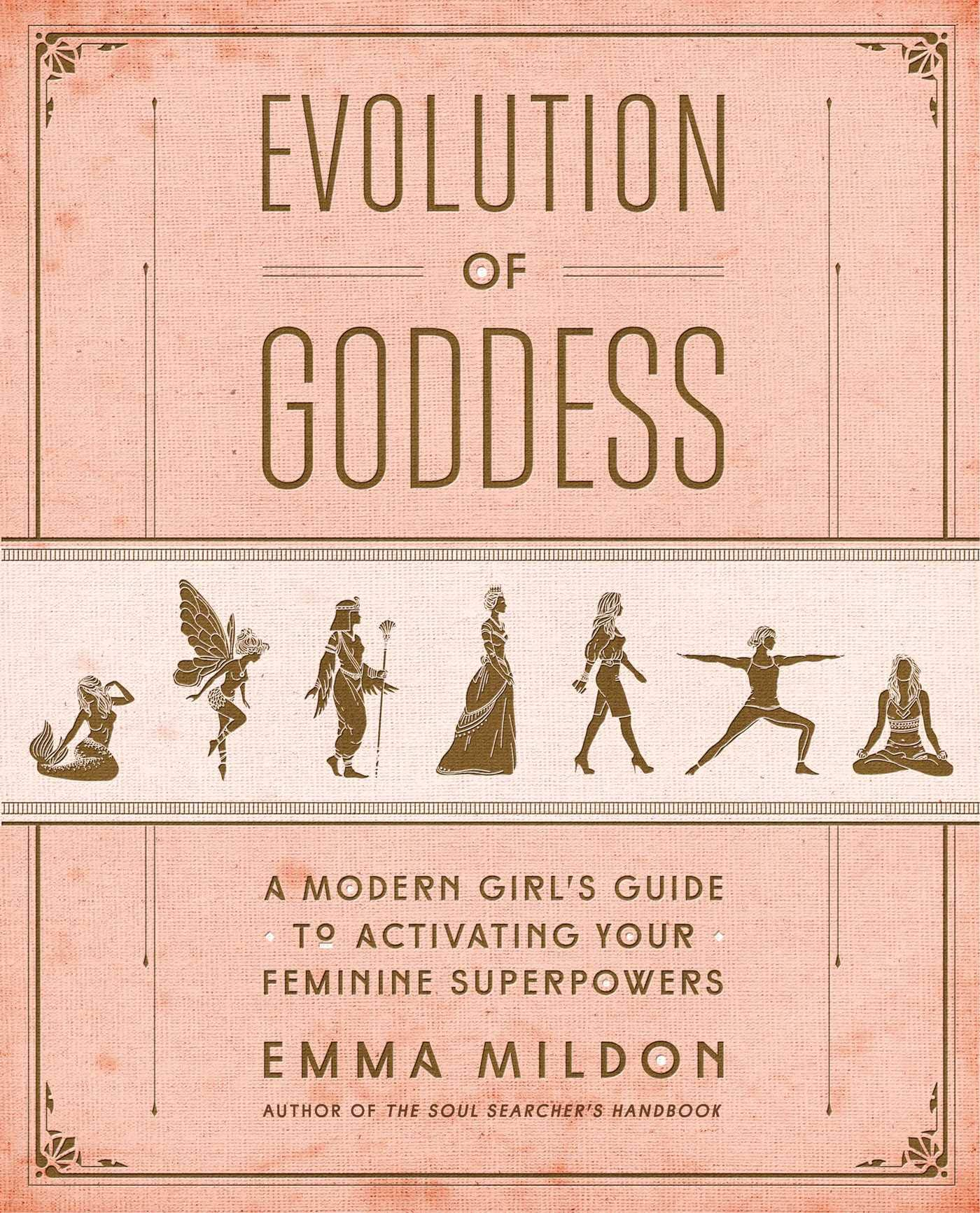 Evolution of Goddess: A Modern Girl's Guide to Activating Your