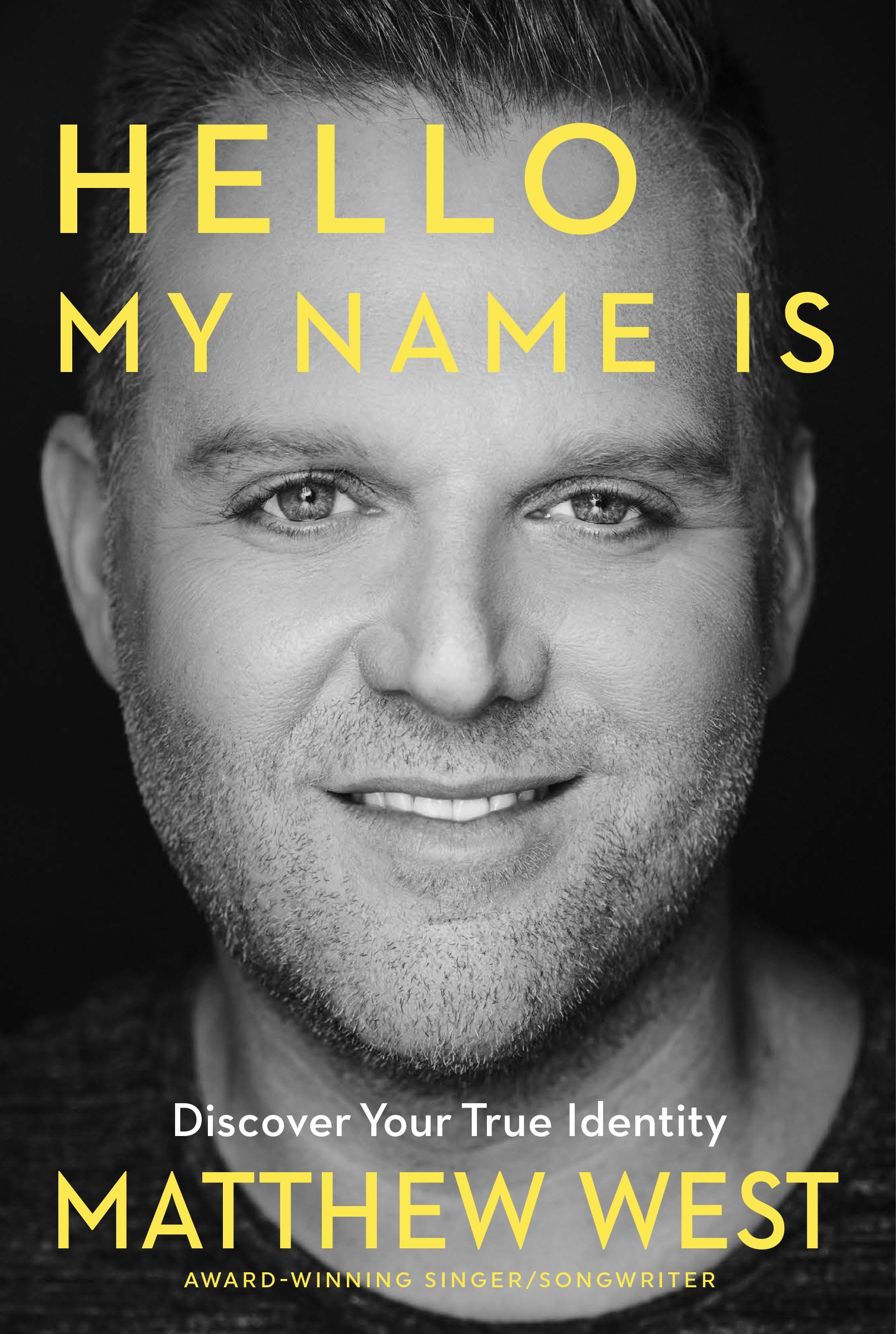 Hello, My Name Is: Discovering Your True Identity: West, Matthew:  9781617958601: Amazon.com: Books