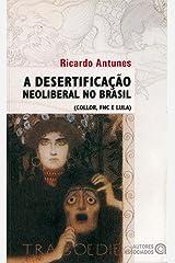 A Desertificação Neoliberal no Brasil: (Collor, FHC e Lula) Capa comum