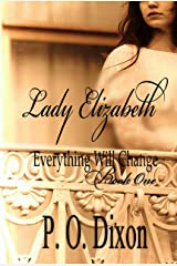 Lady Elizabeth (Pride and Prejudice Everything Will Change Book 1) Kindle Edition