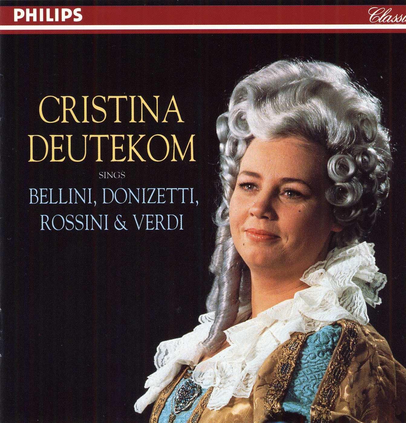 CRISTINA DEUTEKOM SINGS BELLINI,DONIZETTI,ROSSINI & VERDI B000025BJK