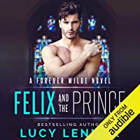 Felix and the Prince: A Forever Wilde Novel, Book 2