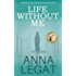 Life Without Me: An outstanding debut novel