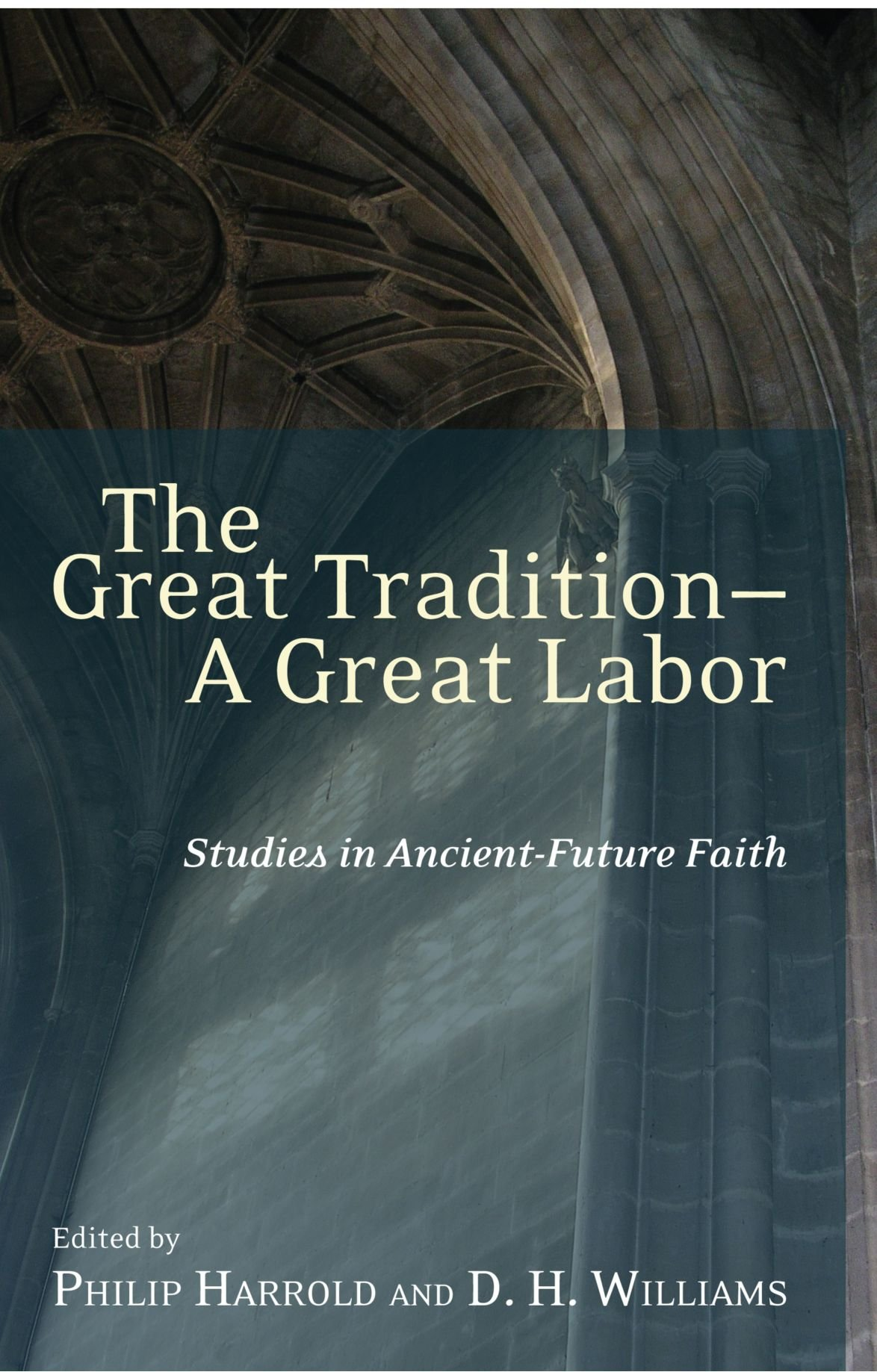 Download The Great TraditionA Great Labor: Studies in Ancient-Future Faith pdf