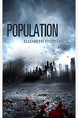 Population: An Interracial Post-Apocalyptic Sci-Fi Romance (Population Book 1) Kindle Edition