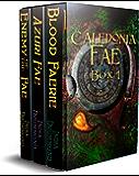 Caledonia Fae Series: Books 1-3 (Caledonia Fae Boxed Set) (English Edition)