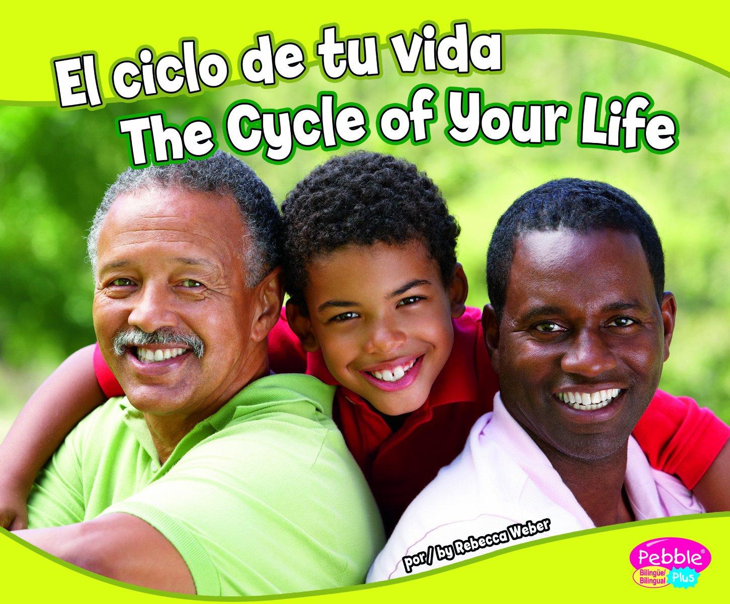 El ciclo de tu vida/The Cycle of Your Life (La salud y tu cuerpo/Health and Your Body) (Multilingual Edition) by Brand: Capstone Press