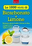 Le mille virtù di Bicarbonato e Limone: Mantengono giovane la pelle e rinforzano le difese