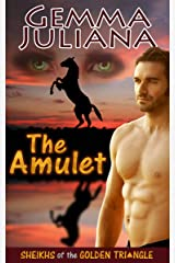 The Amulet (Sheikhs of the Golden Triangle) Kindle Edition
