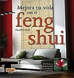 Mejora tu vida con el feng shui: Aprende a armonizar la energía que te rodea (Vital (robin Book))