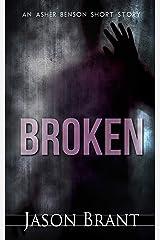 Broken (An Asher Benson Short Story) Kindle Edition