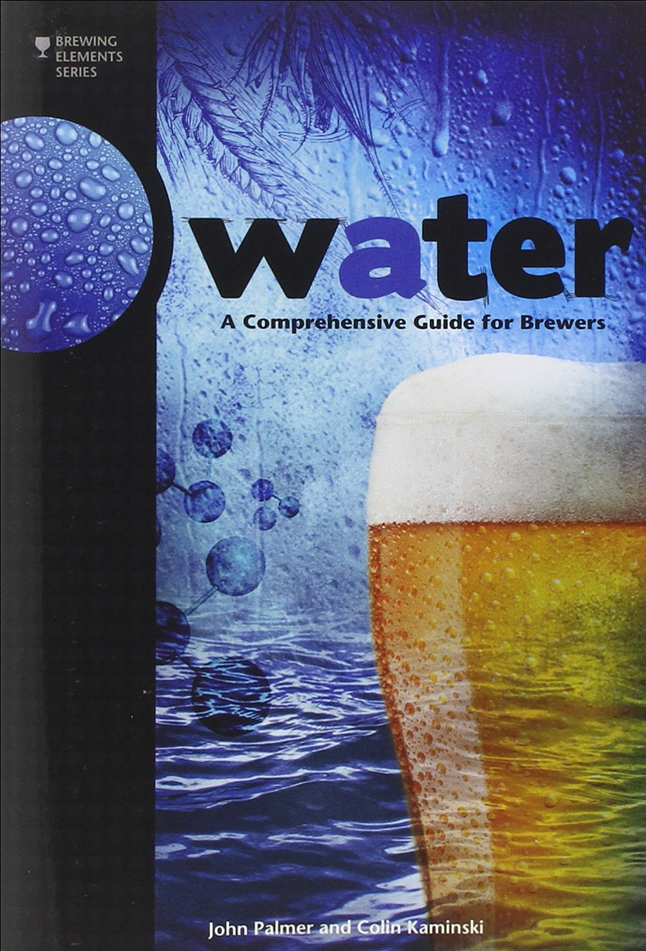 Water: A Comprehensive Guide For Brewers (Brewing Elements): John Palmer,  Colin Kaminski: 9780937381991: Amazon.com: Books
