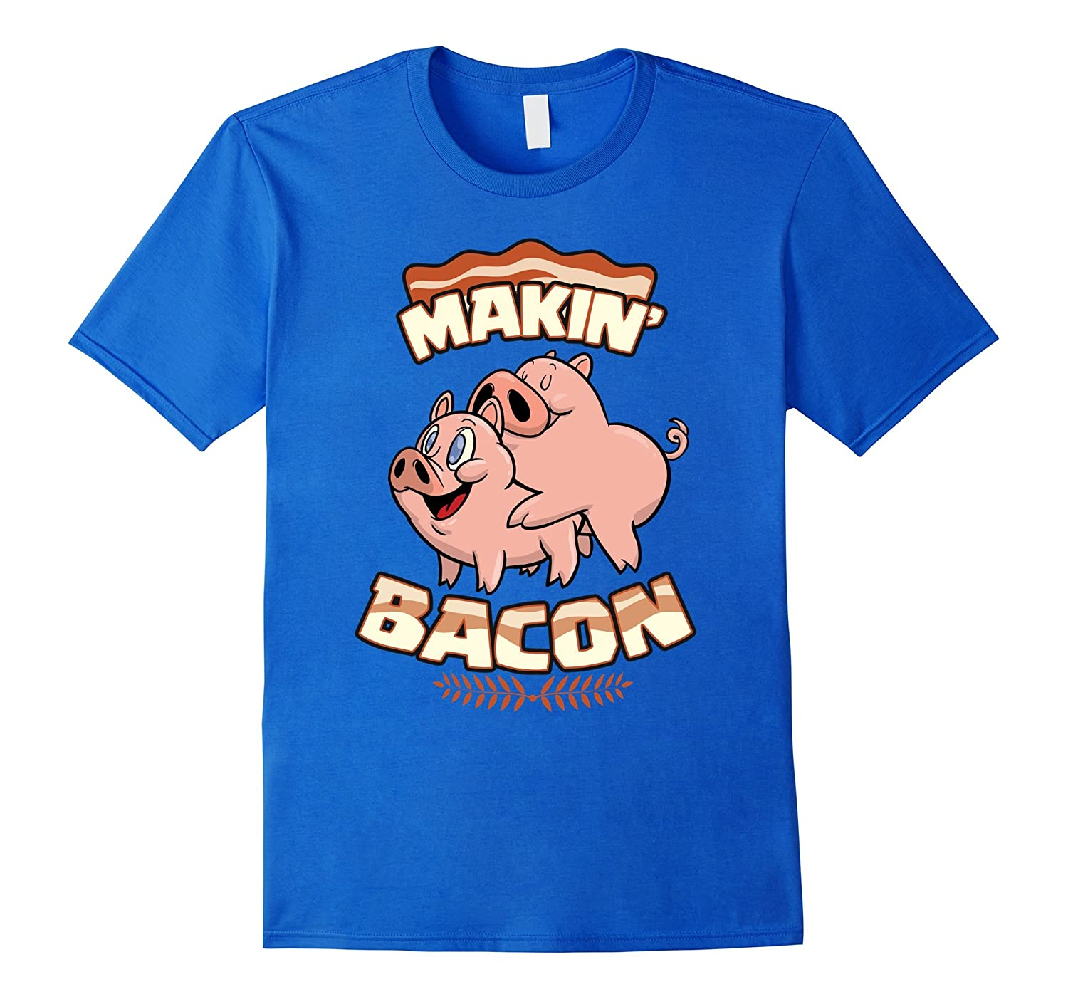 236226a9 Makin Bacon T-shirt Pig Funny Meatatarian Zany Brainy ...