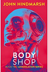 Body Shop - Book Two in the Annihilation Series Kindle Edition