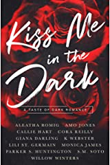 Kiss Me in the Dark Anthology : A Taste of Dark Romance Kindle Edition