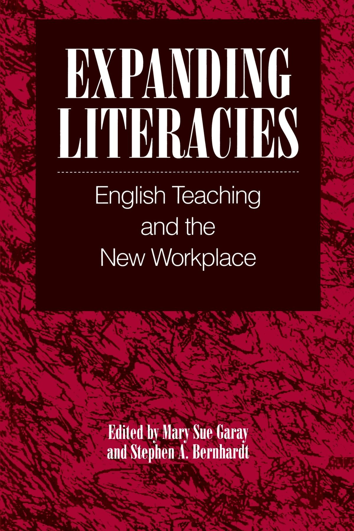 Expanding Literacies: English Teaching and the New Workplace (SUNY series, Literacy, Culture, and Learning: Theory and Practice)