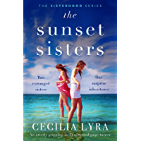 The Sunset Sisters: An utterly gripping and emotional page-turner (The Sisterhood Series) book cover