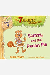 Sammy and the Pecan Pie: Habit 4 Kindle Edition
