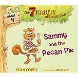 Sammy and the Pecan Pie: Habit 4