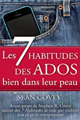 Les 7 Habitudes des Ados bien dans leur peau (French Edition) Kindle Edition