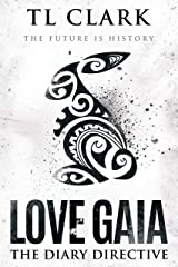 Love Gaia: The Diary Directive Kindle Edition