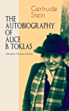 THE AUTOBIOGRAPHY OF ALICE B. TOKLAS (Modern Classics Series): Glance at the Parisian early 20th century avant-garde (One of the greatest nonfiction books of the 20th century) (English Edition)