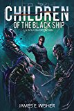Children of the Black Ship: A Sci-Fi Short Novel (Rogue Star Book 4)